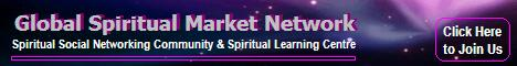 GLOBAL SPIRITUAL MARKET NETWORK - Spiritual Social Networking Community & Spiritual Learning Centre
